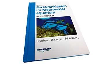 """Gerald Bassleer. Die neue Ausgabe """"Fischkrankheiten im Meerwasseraquarium, Ursachen – Diagnose – Be"""