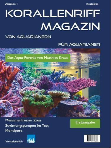 Korallenriff Magazin Ausgabe 1 von Aquarianern für Aquarianer